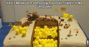 Kiedy menadżer odpadów radioaktywnych ma urodziny