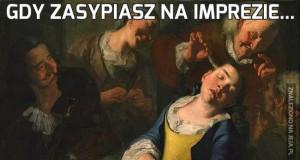 Gdy zasypiasz na imprezie...