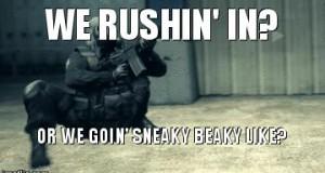 We rushin' in?