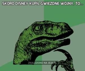 Skoro Disney kupił Gwiezdne Wojny, to...