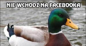 Nie wchodź na Facebooka...