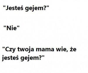 Twoja mama wie?