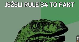 Jeżeli Rule 34 to fakt
