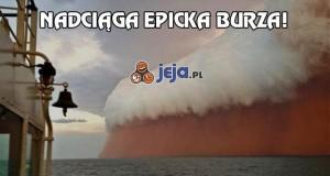 Nadciąga epicka burza