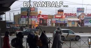 Ej, Gandalf...