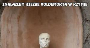Znalazłem rzeźbę Voldemorta w Rzymie