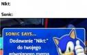 Sonic uczy, Sonic radzi, Sonic nigdy cię nie zdradzi!