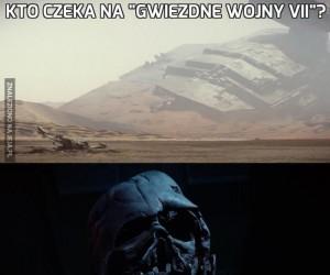 """Kto czeka na """"Gwiezdne Wojny VII""""?"""