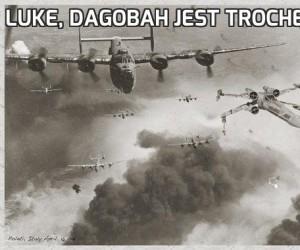 Luke, Dagobah jest trochę dalej
