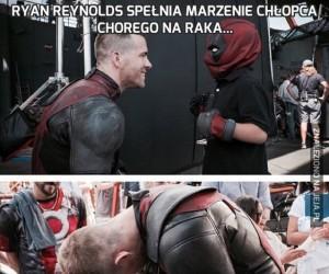 Ryan Reynolds spełnia marzenie chłopca chorego na raka...