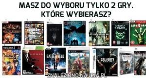 Które gry wybierzesz?