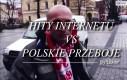 Hity internetu vs polskie przeboje
