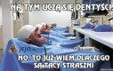 Na tym uczą się dentyści...