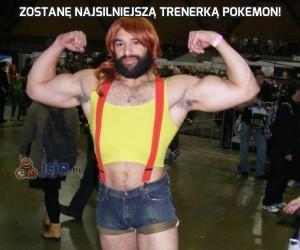 Zostanę najsilniejszą trenerką Pokemon!