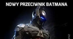 Nowy przeciwnik Batmana