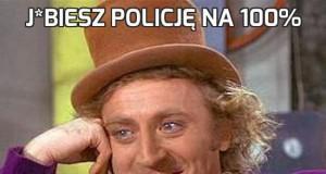 J*biesz policję na 100%