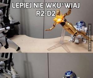Lepiej nie wku*wiaj R2-D2