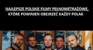 Polskie filmy, które powinien obejrzeć każdy