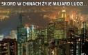 Skoro w Chinach żyje miliard ludzi...