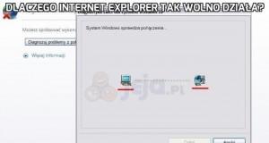 Dlaczego Internet explorer tak wolno działa?