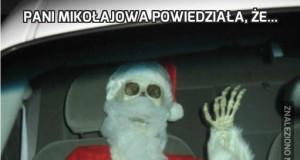 Pani Mikołajowa powiedziała, że...