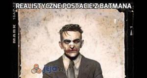 Realistyczne postacie z Batmana