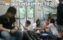 W japońskim metrze...