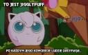 To jest Jigglypuff...