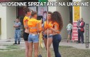 Wiosenne sprzątanie na Ukrainie