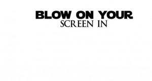 Dmuchnij w ekran i poczuj moc