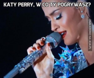 Katy Perry, w co ty pogrywasz?