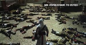 Jak imprezować to ostro - Assasin's Creed