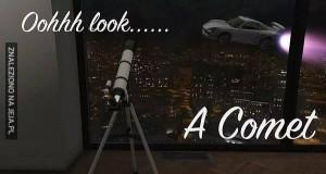 Oh, spójrz... Comet(a)!