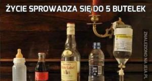 Życie sprowadza się do 5 butelek