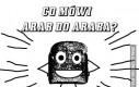 Co mówi Arab do Araba?