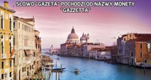 """Słowo """"gazeta"""" pochodzi od nazwy monety """"gazzetta"""""""