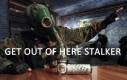 Wyjdź stąd, Stalkerze