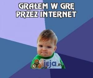 Grałem w grę przez internet