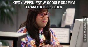 """Kiedy wpisujesz w Google Grafika """"Grandfather Clock"""""""