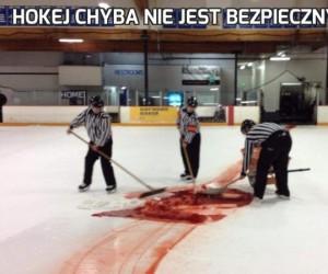 Hokej chyba nie jest bezpieczny...