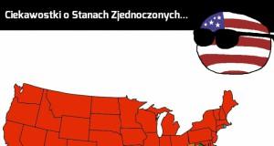 Ciekawostki o Stanach Zjednoczonych
