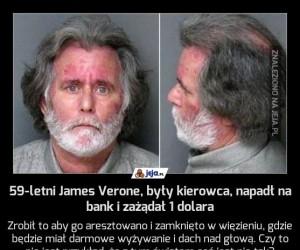 59-letni James Verone, były kierowca, napadł na bank i zażądał 1 dolara