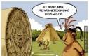 A pamiętacie przepowiednię Majów?