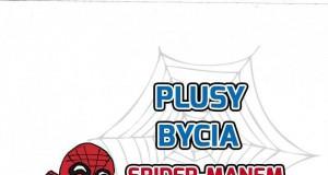 Plusy bycia Spider-Manem