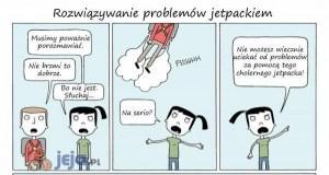 Jetpacki zawsze są super