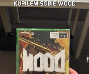 Kupiłem sobie Wood