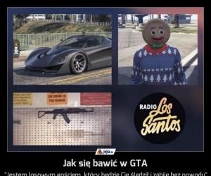 Jak się bawić w GTA