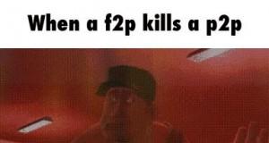 Gdy F2P zabije P2P