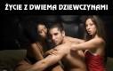 Życie z dwiema dziewczynami (v.2)
