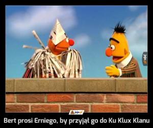 Bert prosi Erniego, by przyjął go do Ku Klux Klanu